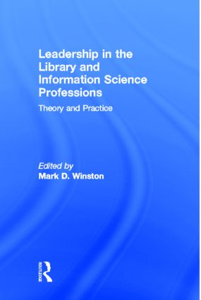 Leadership in the Library and Information Science Professions: Theory and Practice, 1st Edition (Paperback) book cover