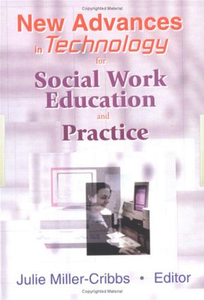 New Advances in Technology for Social Work Education and Practice: 1st Edition (Hardback) book cover