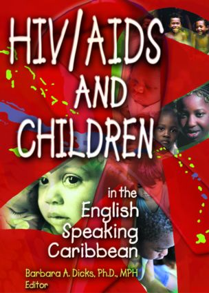 HIV/AIDS and Children in the English Speaking Caribbean: 1st Edition (Paperback) book cover