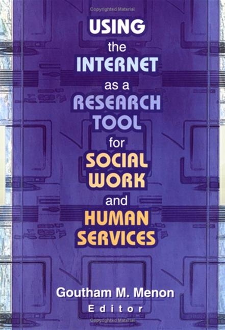 Using the Internet as a Research Tool for Social Work and Human Services: 1st Edition (Hardback) book cover
