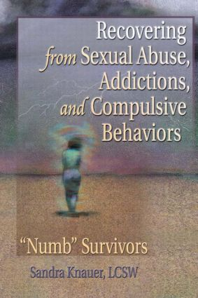 """Recovering from Sexual Abuse, Addictions, and Compulsive Behaviors: """"Numb"""" Survivors (Paperback) book cover"""