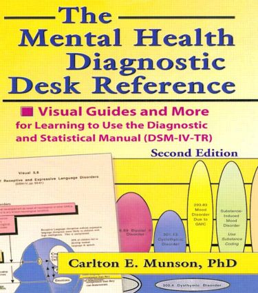 The Mental Health Diagnostic Desk Reference: Visual Guides and More for Learning to Use the Diagnostic and Statistical Manual (DSM-IV-TR), Second (Paperback) book cover
