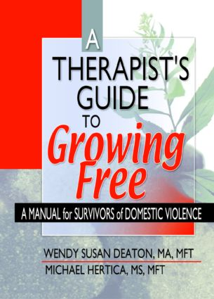 A Therapist's Guide to Growing Free: A Manual for Survivors of Domestic Violence, 1st Edition (Paperback) book cover