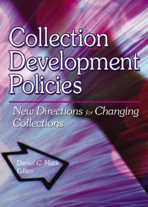 Collection Development Policies: New Directions for Changing Collections, 1st Edition (Paperback) book cover