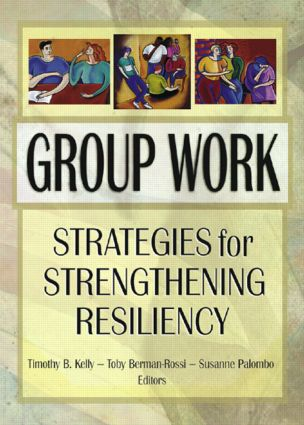 Group Work: Strategies for Strengthening Resiliency (Paperback) book cover