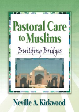 Pastoral Care to Muslims: Building Bridges, 1st Edition (Paperback) book cover