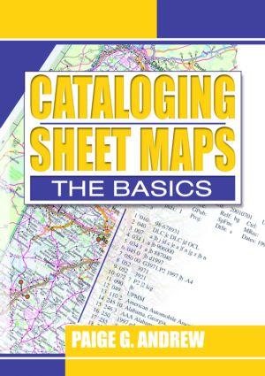 Cataloging Sheet Maps: The Basics, 1st Edition (Hardback) book cover