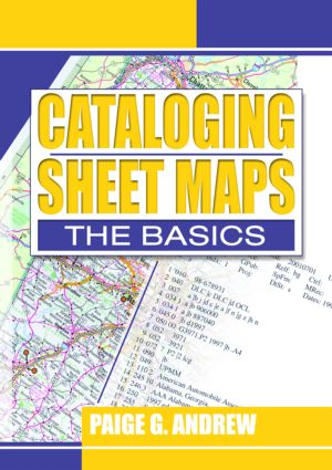 Cataloging Sheet Maps: The Basics, 1st Edition (Paperback) book cover