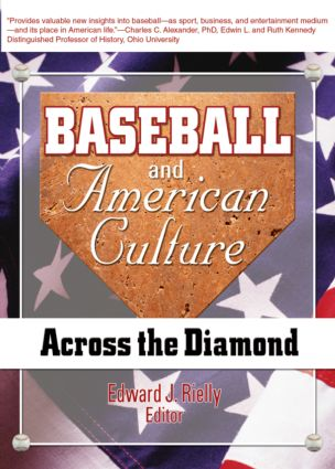 Baseball and American Culture: Across the Diamond, 1st Edition (Paperback) book cover