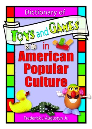 Dictionary of Toys and Games in American Popular Culture: 1st Edition (Paperback) book cover