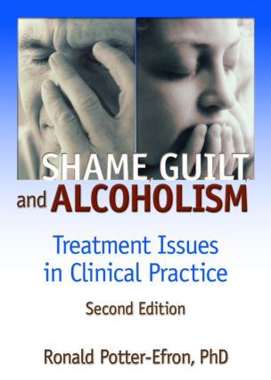 Shame, Guilt, and Alcoholism: Treatment Issues in Clinical Practice, Second Edition (Paperback) book cover