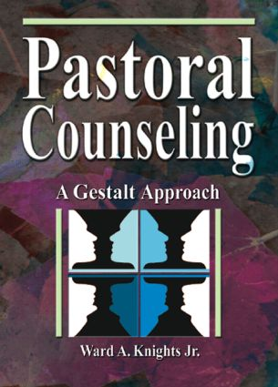 Pastoral Counseling: A Gestalt Approach, 1st Edition (Paperback) book cover