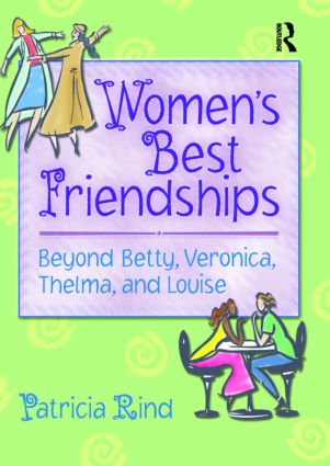 Women's Best Friendships: Beyond Betty, Veronica, Thelma, and Louise book cover