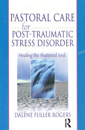 Pastoral Care for Post-Traumatic Stress Disorder: Healing the Shattered Soul (Paperback) book cover