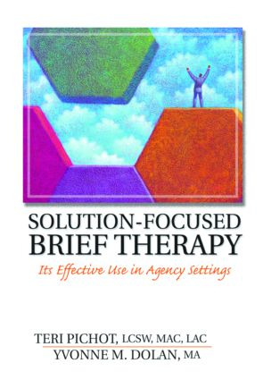 Solution-Focused Brief Therapy: Its Effective Use in Agency Settings, 1st Edition (Hardback) book cover