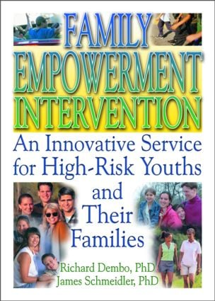 Family Empowerment Intervention: An Innovative Service for High-Risk Youths and Their Families (e-Book) book cover
