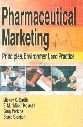 Pharmaceutical Marketing: Principles, Environment, and Practice, 1st Edition (Paperback) book cover