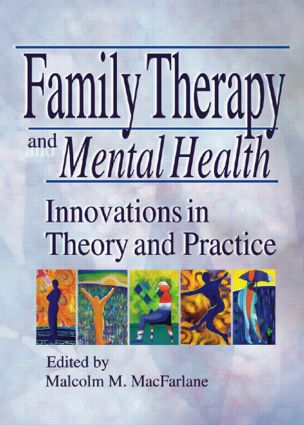 Family Therapy and Mental Health: Innovations in Theory and Practice, 1st Edition (Paperback) book cover
