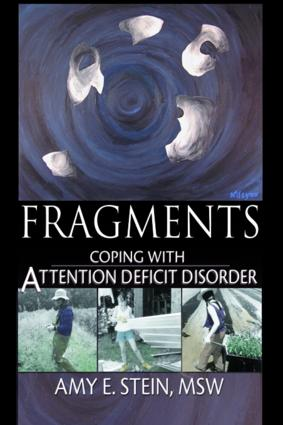 Fragments: Coping with Attention Deficit Disorder, 1st Edition (Paperback) book cover