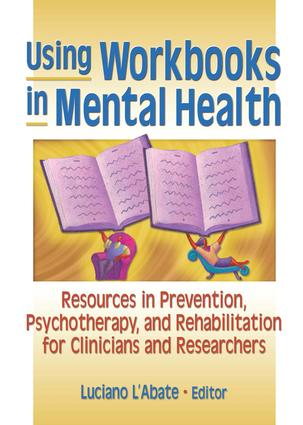 Using Workbooks in Mental Health: Resources in Prevention, Psychotherapy, and Rehabilitation for Clinicians and Researchers, 1st Edition (Paperback) book cover