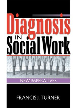 Diagnosis in Social Work: New Imperatives, 1st Edition (Paperback) book cover