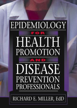 Epidemiology for Health Promotion and Disease Prevention Professionals: 1st Edition (Paperback) book cover
