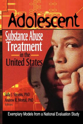 Adolescent Substance Abuse Treatment in the United States: Exemplary Models from a National Evaluation Study (Paperback) book cover