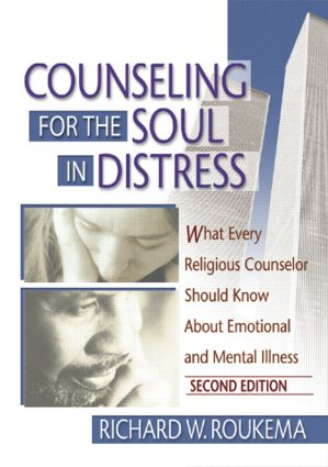 Counseling for the Soul in Distress: What Every Religious Counselor Should Know About Emotional and Mental Illness, Second Edition (Paperback) book cover