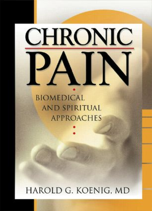 Chronic Pain: Biomedical and Spiritual Approaches book cover