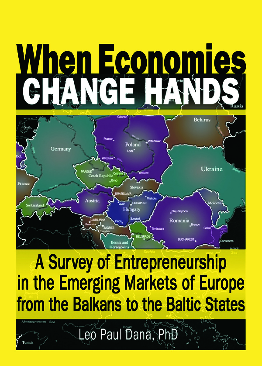 When Economies Change Hands: A Survey of Entrepreneurship in the Emerging Markets of Europe from the Balkans to the Baltic States, 1st Edition (Paperback) book cover