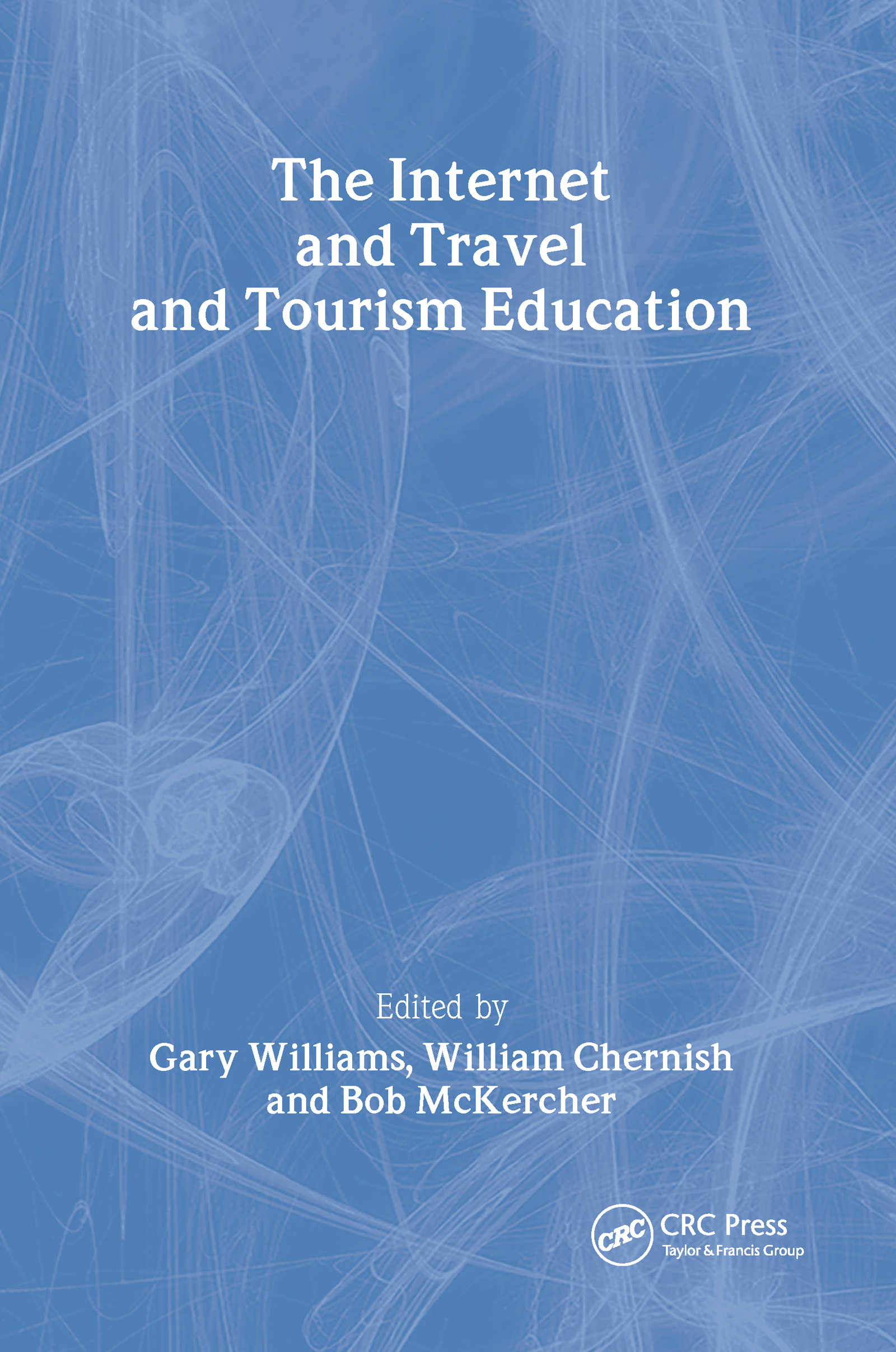 The Internet and Travel and Tourism Education: 1st Edition (Paperback) book cover
