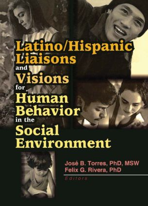 Latino/Hispanic Liaisons and Visions for Human Behavior in the Social Environment (Paperback) book cover