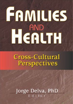 Families and Health: Cross-Cultural Perspectives, 1st Edition (Paperback) book cover