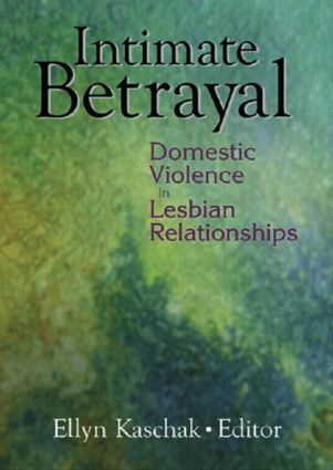 Intimate Betrayal: Domestic Violence in Lesbian Relationships, 1st Edition (Paperback) book cover