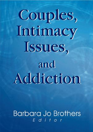 Couples, Intimacy Issues, and Addiction: 1st Edition (Paperback) book cover