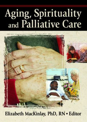Aging, Spirituality, and Pastoral Care