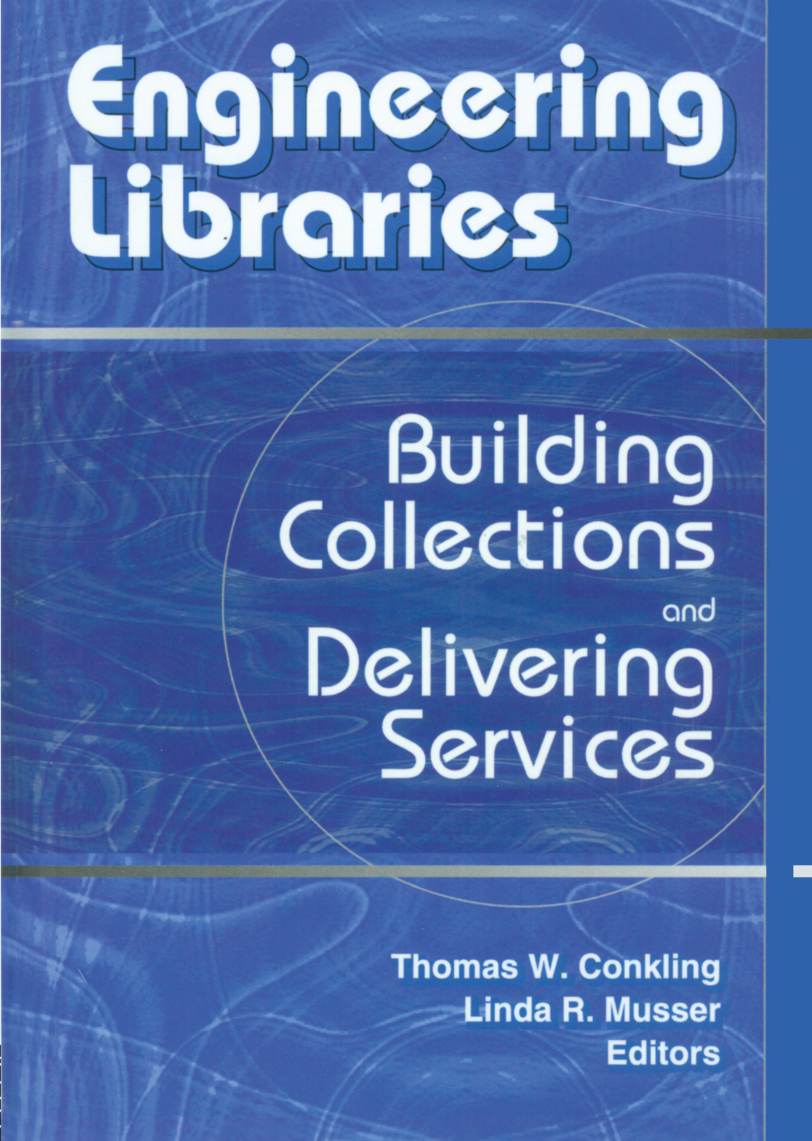 Engineering Libraries: Building Collections and Delivering Services book cover