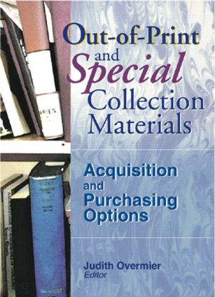 Out-of-Print and Special Collection Materials: Acquisition and Purchasing Options, 1st Edition (Paperback) book cover