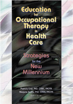 Education for Occupational Therapy in Health Care: Strategies for the New Millennium book cover