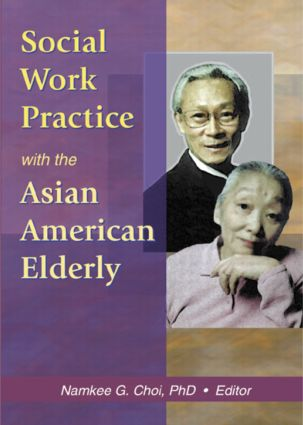 Social Work Practice with the Asian American Elderly (Paperback) book cover