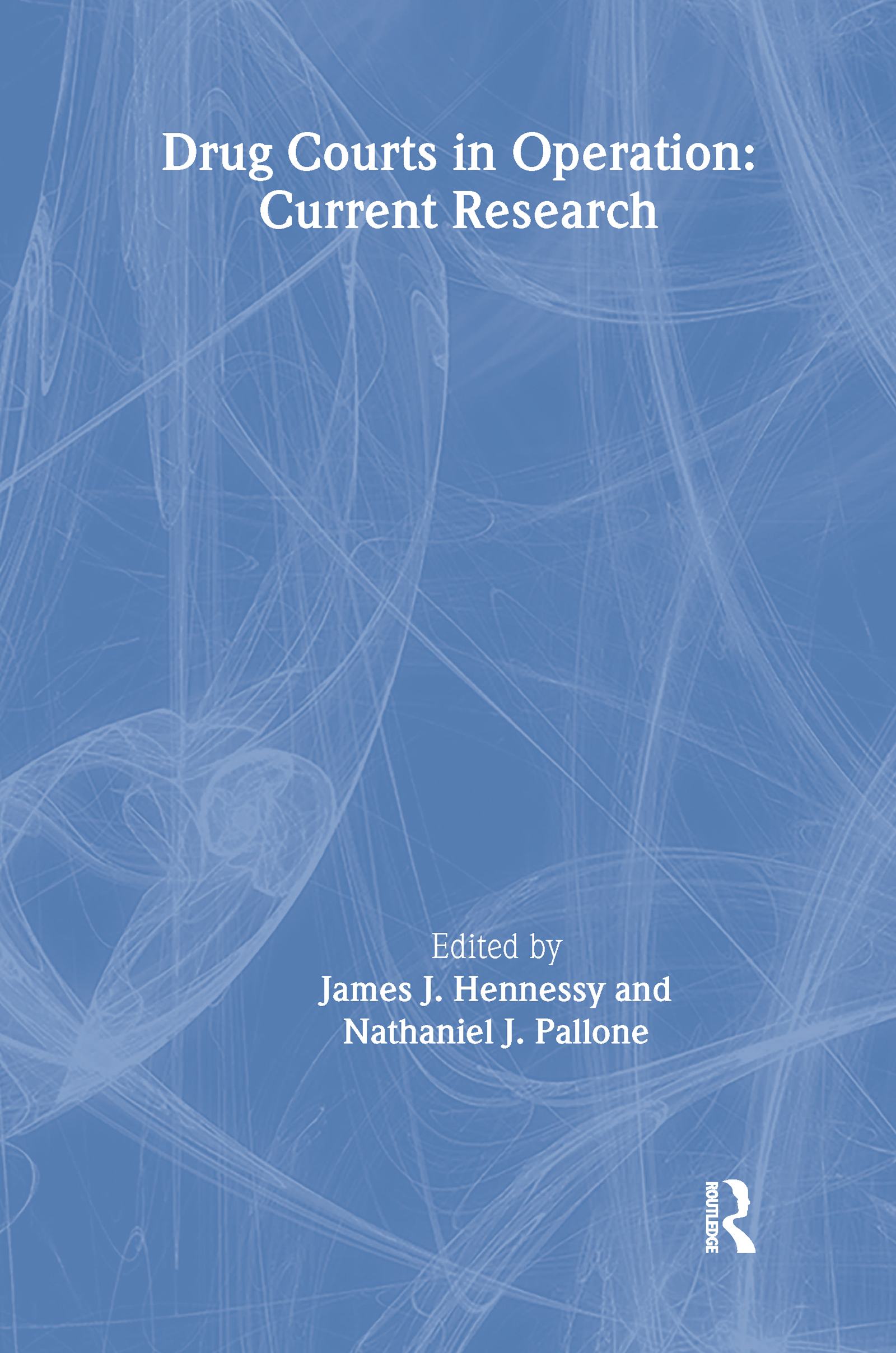 Drug Courts in Operation: Current Research, 1st Edition (Paperback) book cover