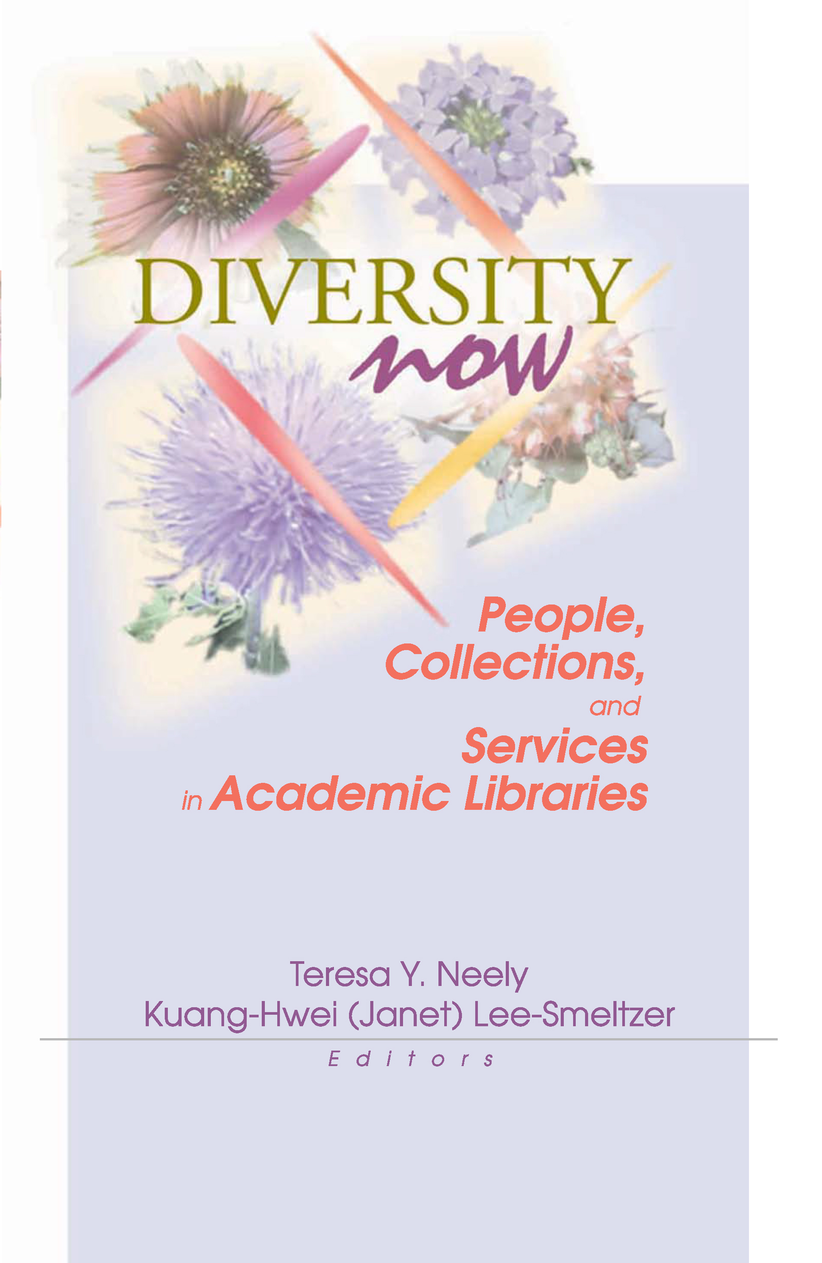 Diversity Now: People, Collections, and Services in Academic Libraries, 1st Edition (Hardback) book cover
