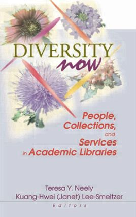 Diversity Now: People, Collections, and Services in Academic Libraries, 1st Edition (Paperback) book cover