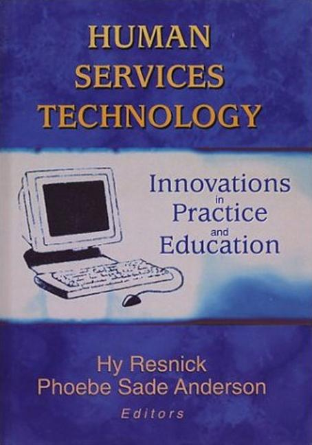 Human Services Technology: Innovations in Practice and Education, 1st Edition (Paperback) book cover