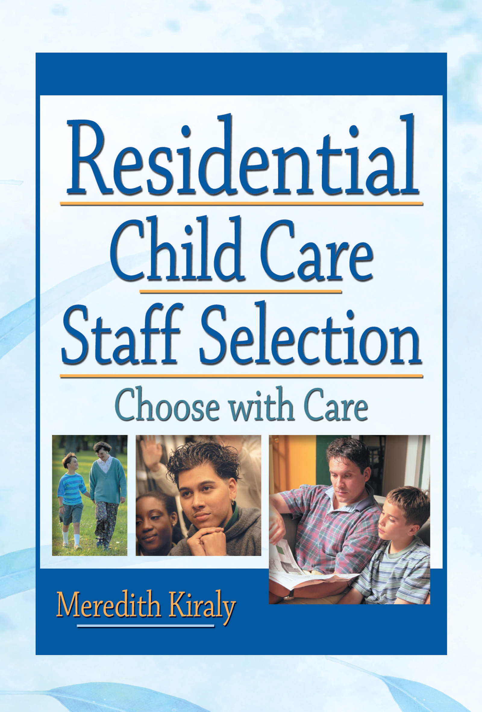 Residential Child Care Staff Selection: Choose with Care, 1st Edition (Paperback) book cover