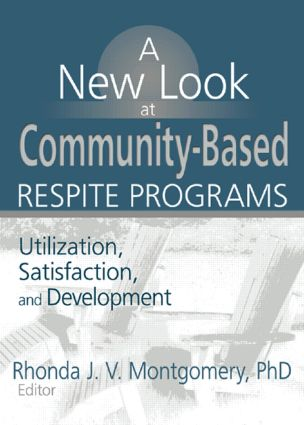 A New Look at Community-Based Respite Programs: Utilization, Satisfaction, and Development (Paperback) book cover