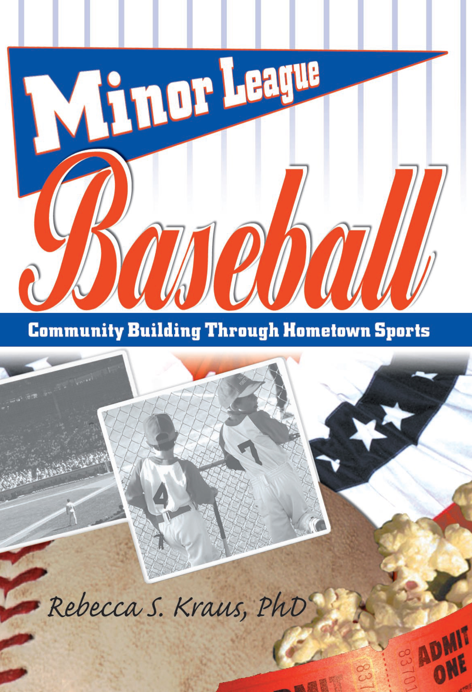 Minor League Baseball: Community Building Through Hometown Sports, 1st Edition (Paperback) book cover
