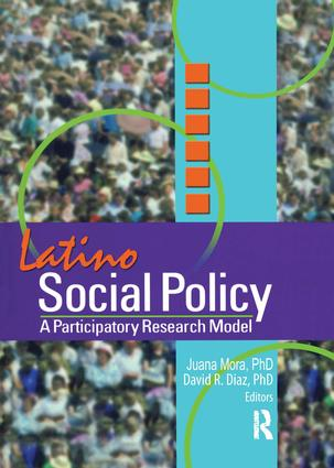 Latino Social Policy: A Participatory Research Model, 1st Edition (Paperback) book cover