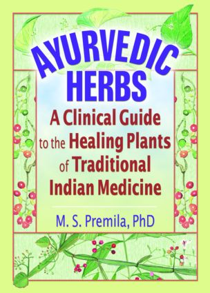 Ayurvedic Herbs: A Clinical Guide to the Healing Plants of Traditional Indian Medicine, 1st Edition (Paperback) book cover
