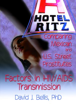 Hotel Ritz - Comparing Mexican and U.S. Street Prostitutes: Factors in HIV/AIDS Transmission, 1st Edition (Hardback) book cover